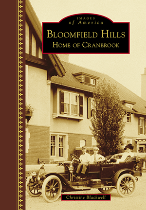 Bloomfield Hills: Home of Cranbrook