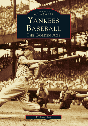 Yankees Baseball: The Golden Age (Images of Sports)