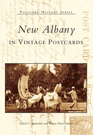 New Albany in Vintage Postcards by David C  Barksdale and