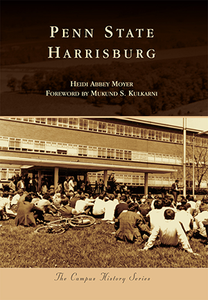 Penn State Harrisburg By Heidi Abbey Moyer Foreword By Mukund S
