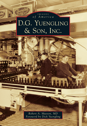 D G  Yuengling & Son, Inc  by Robert A  Musson MD, Foreword