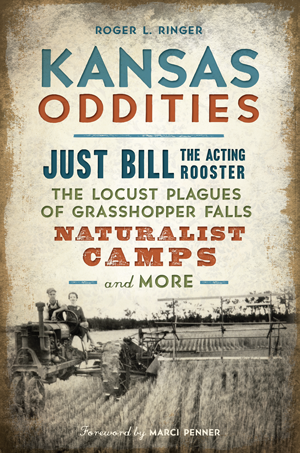 Kansas Oddities Just Bill The Acting Rooster Locust Plagues Of Grhopper Falls