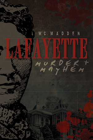 Lafayette Murder & Mayhem by W C  Madden | The History Press Books